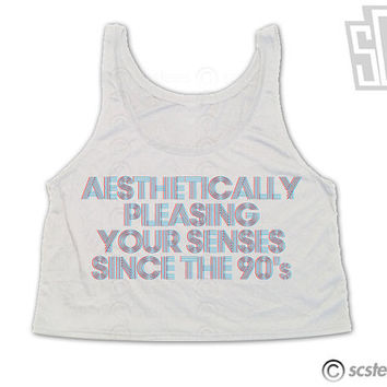 Aesthetically Pleasing Your Senses Since the 90's Crop Top Singlet x Tank Top 067
