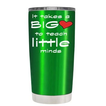 TREK It Takes a Big Heart to Teach on Translucent Green 20 oz Tumbler Cup