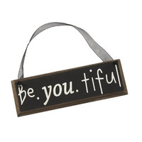 """Be. you. tiful"" - (Beautiful) Decorative Painted Wood Wall Sign with Ribbon Hanger - 6-in"