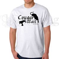 Custom T-shirt COUGAR BAIT FUNNY SHIRT here kitty, kitty NEW - S M L XL 2X 3X