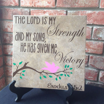 Exodus 15:2 Custom Tile - The Lord Is My Stength Home Decor Tile - 12x12 Tile