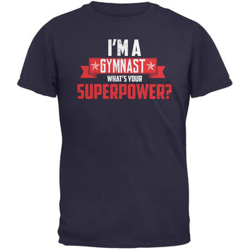 I'm A Gymnast What's Your Superpower Navy Adult T-Shirt