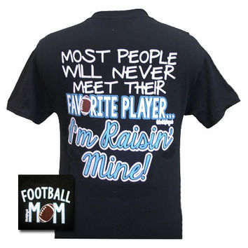 Girlie Girl Originals Football Mom Raised Mine Favorite Player Bright T Shirt