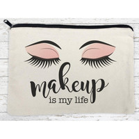 Makeup is My Life Makeup Canvas Bag