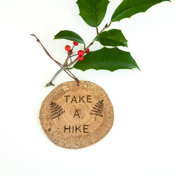 Wood burned Take a Hike ornament on spalted oak. Rustic wooden christmas ornament. Outdoors inspiration with ferns