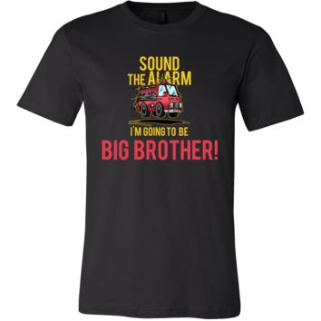 Sound the Alarm, I'm Going to be a Big Brother Funny T-shirt