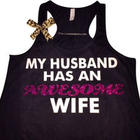 My Husband Has An Awesome Wife Black - Racerback tank - Ruffles with Love