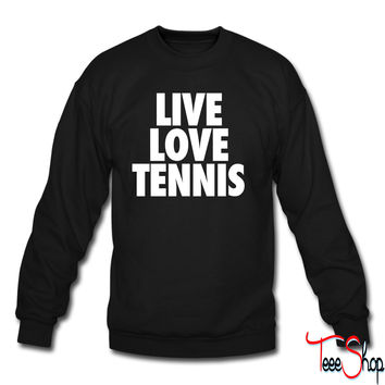 Live Love Tennis crewneck sweatshirt