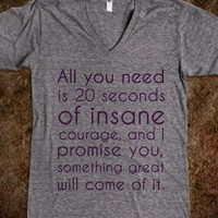 All you need is 20 seconds of insane courage