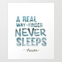 A REAL WAY-FINDER NEVER SLEEPS Art Print by studiomarshallarts