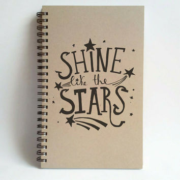Shine like the stars, 5x8 writing journal, custom spiral notebook, handmade, brown kraft, inspirational motivational, scrapbook, sketchbook