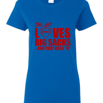 This Girl Loves Big Sacks And That BILLS D TShirt Great Fan Shirt Ladies Unisex Style Shirt Chicago Buffalo Bills T Shirt Fans
