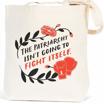 The Patriarchy Isn't Going To Fight Itself Canvas Tote Bag