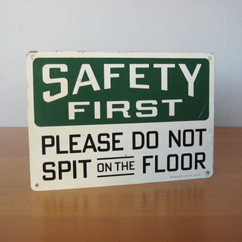 Vintage Do Not Spit Sign - Safety First Factory Signage