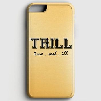 Trill Golden iPhone 8 Case
