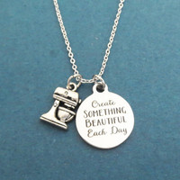 Create SOMETHING BEAUTIFUL Each Day, Mixer, Silver, Necklace, Cook, Cooking, Baker, Chef, Jewelry