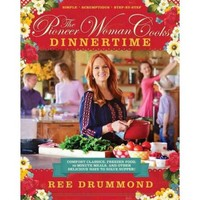 The Pioneer Woman Cooks Dinnertime: Comfort Classics, Freezer Food, 16-minute Meals, and Other Delicious Ways to Solve Supper! - Walmart.com