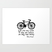 Life is like riding a bicycle... Art Print by Macrobioticos