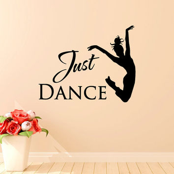 Just Dance Wall Decal Quote- Ballet Dancer Wall Decal Stickers Dance Studio Decor- Girl Wall Decals- Dance Wall Decor Teacher Gifts Q269