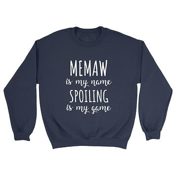 Memaw is my name spoiling is my game Mother's day birthday gift for grandma  grandmother Crewneck Sweatshirt