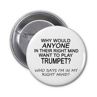 Right Mind Trumpet Pinback Button