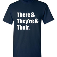 Hilarious Grammar T Shirt THe Proper Use of They're, There And Their English Grammar Humor Shirt 20 Colors & Styles available Great gift