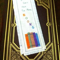 """""""You Can't Have Too Many Books"""" Cross Stitch Bookmark"""