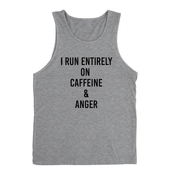 I run entirely on caffeine and anger, funny sarcastic saying, gift for teenager, sarcastic Tank Top