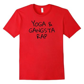 Yoga & Gangsta Rap Funny Motivational Stretching Poses Shirt