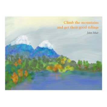 Climb the mountains and get their good tidings postcard