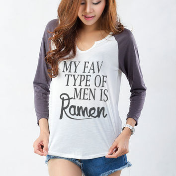 My fav type of men is Ramen TShirt Womens Funny Graphic Baseball Tee Cool Hipster Tumblr Fashion Cute Sassy Teens Girls College Gift Ideas