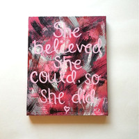 She believed she could, so she did acrylic canvas painting for fashionable girls room, dorm room, or home decor