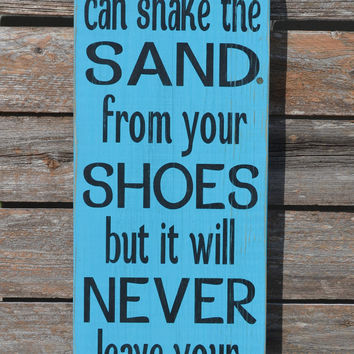 You Can Shake The Sand From  Your Shoes Soul Beach Decor Painted Wooden Sign