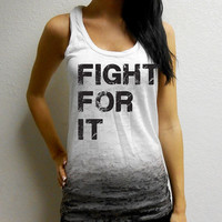 Ombre Fight For It Tank. Crossfit Tank Top. Womens Ombre Burnout Tank Top. Boxing Tank Top. Workout Tank.