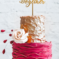 Better Together Cake Topper Party Wedding Event