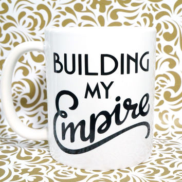 BUILDING MY EMPIRE BLACK COFFEE MUG