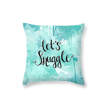 Watercolor Pillow Sayings Snuggle Gift for Boyfriend Pillow Gift for Husband - Lets Cuddle Pillow Snuggle Pillow Blue Pillow Teal Pillow