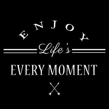 Inspirational Quote -Enjoy Life's Every Moments Printable Poster - Enjoy Life's Every Moment-Printable, Instant Download,  Wall Decor
