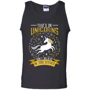 That's OK Unicorns In You Either G220 Gildan 100% Cotton Tank Top