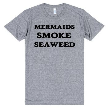 Mermaids Smoke Seaweed