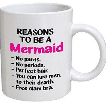 Reasons To Be A Mermaid You Can Lure Men To Death Clam Bra 11 Ounces Funny Coffee Mug