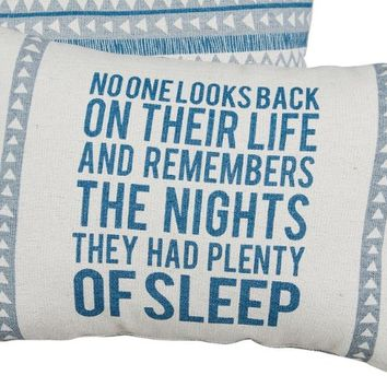 No One Looks Back On Their Life and Remembers The Nights They Had Plenty Of Sleep - Canvas Throw Pillow with Blue Accents 20-in x 14-in