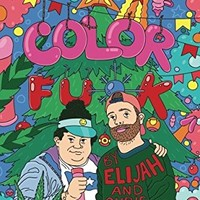 Adult Coloring Book: Color Fu*k by Elijah and Christine | Swear Word Coloring Book | Coloring Books for Adults Relaxation | Fun Guaranteed