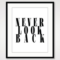 inspirational quote, never look back, typographic print black and white modern art motivational wall decor positive energy quote handwritten