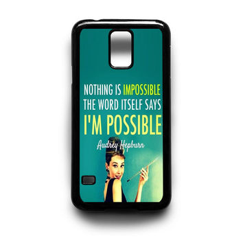 Audrey Hepburn Quotation Samsung Galaxy S3 S4 S5 Note 2 3 4 HTC One M7 M8 Case