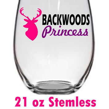 Backwoods Princess! Country Girl! Cowgirl!  Wine Glass!  Gift for the hunter Lover! Funny Wine Glass! Personalized gift! Large Wine Glass