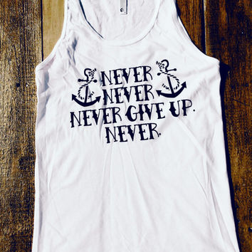Never Give Up.  Always go full force towards your dreams. - American Apparel Tank
