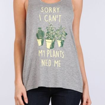 My Plants Need Me Graphic Racerback Tank Top