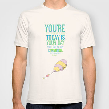 YOUR MOUNTAIN IS WAITING.. DR. SEUSS, OH THE PLACES YOU'LL GO  T-shirt by Studiomarshallarts