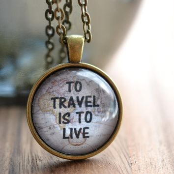 To Travel Is To Live Quote Necklace